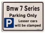 Bmw 7 Series Car Owners Gift| New Parking only Sign | Metal face Brushed Aluminium Bmw 7 Series Model